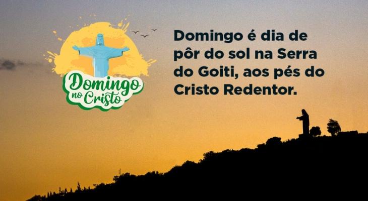 Domingo no Cristo convida você para um belo pôr do sol no alto da Serra do Goiti